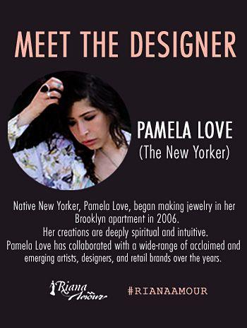MEET THE DESIGNER. #RianaAmour