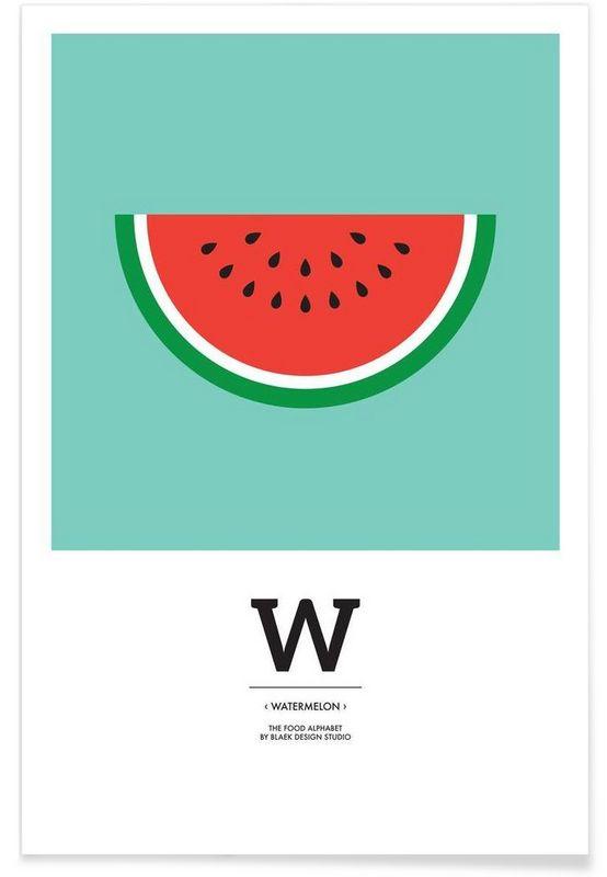 """The Food Alphabet"" - W like Watermelon als Premium Poster von BLAEK Design Studio | JUNIQE"