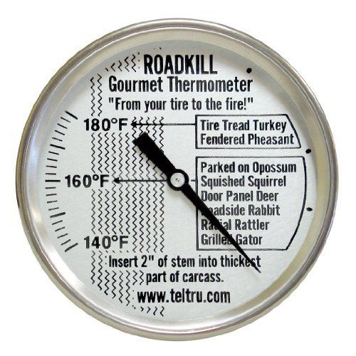 """Tel-Tru RK275R Roadkill Thermometer, 2 inch dial, 5 inch stem, 140/180 degrees F by Tel-Tru. $20.45. Made in USA. Fun gift idea!!!. Stainless steel heavy duty construction. """"From your tire to the fire"""" - back connected, 304SS external parts, friction nut for calibration, oven safe, glass lens"""