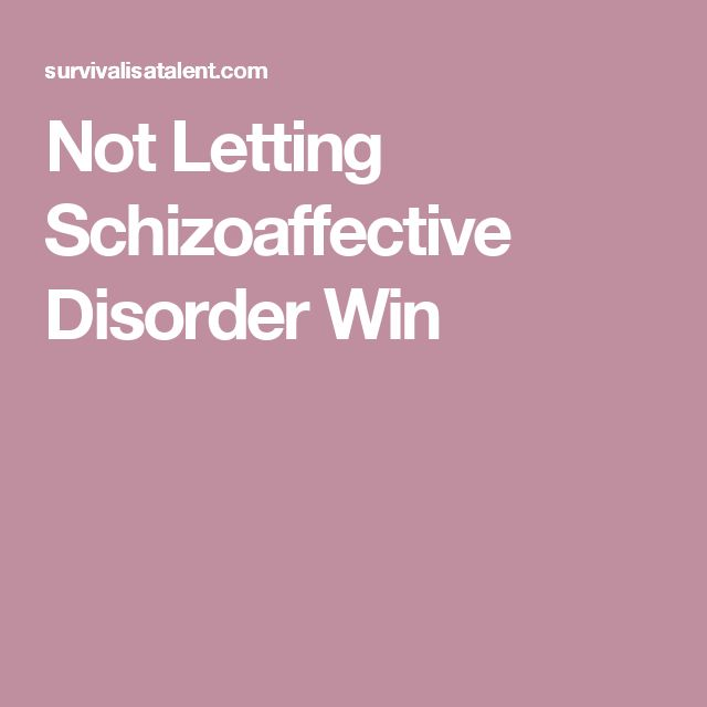 Not Letting Schizoaffective Disorder Win