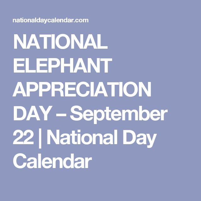 NATIONAL ELEPHANT APPRECIATION DAY – September 22 | National Day Calendar