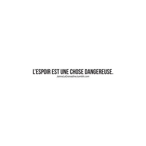 L'espoir est une chose dangereuse - #JaimeLaGrenadine