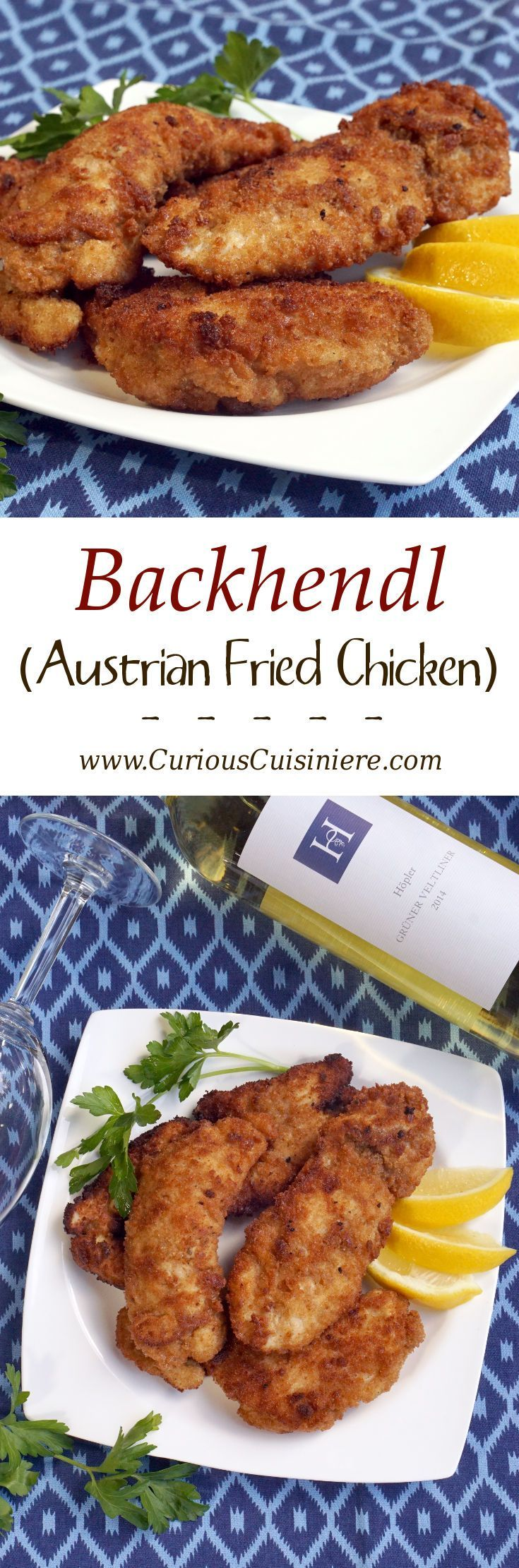 Backhendl (Austrian Fried Chicken) and Grüner Veltliner #winePW : curiouscuisiniere