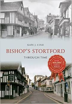 Bishop's Stortford Through Time by Kate Cole