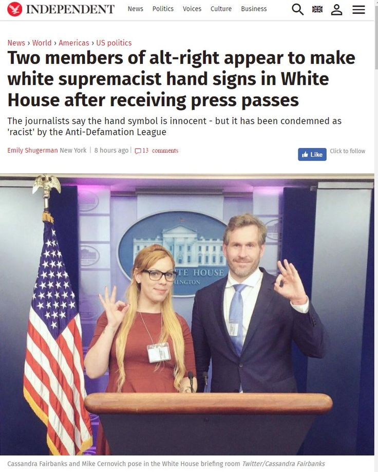 Wow, last time I checked that hand gesture meant a-ok... Independent journalist Mike Cernovich and writer/reporter for Sputnik, Cassandra Fairbanks posted a picture of themselves in the White House press ...