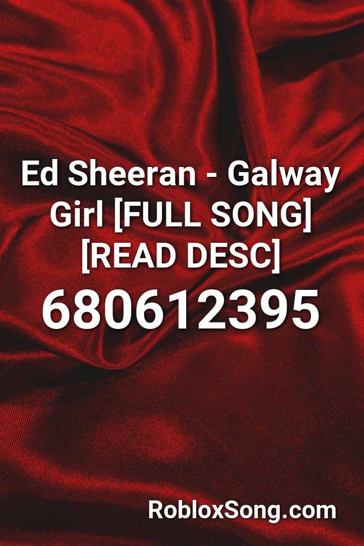 Ed Sheeran Galway Girl Full Song Read Desc Roblox Id