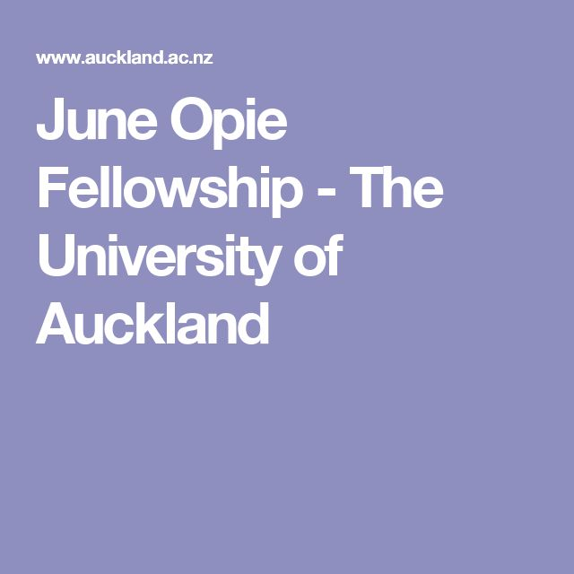 June Opie Fellowship - The University of Auckland