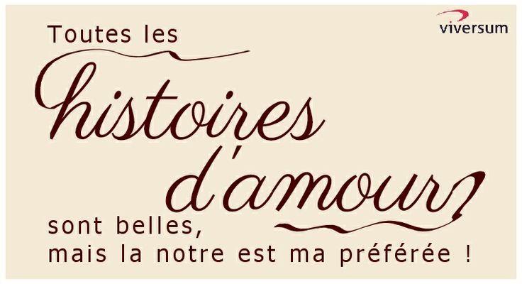 Toutes les histoires d'amour sont belles, mais la nôtre est ma préférée !