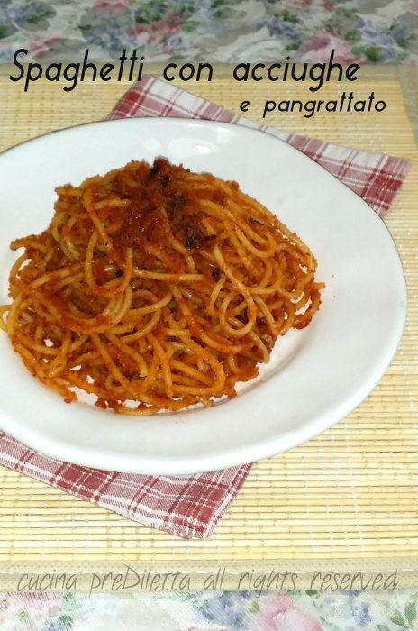 Spaghetti con acciughe e pangrattato, ricetta, cucina preDiletta