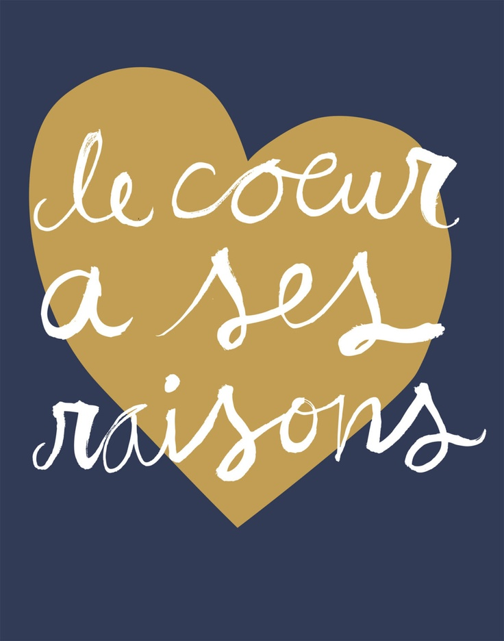 Le Coeur A Ses Raisons (The Heart has It's Reasons) - Love Screen Print in French (gold & navy). $25.00, via Etsy.