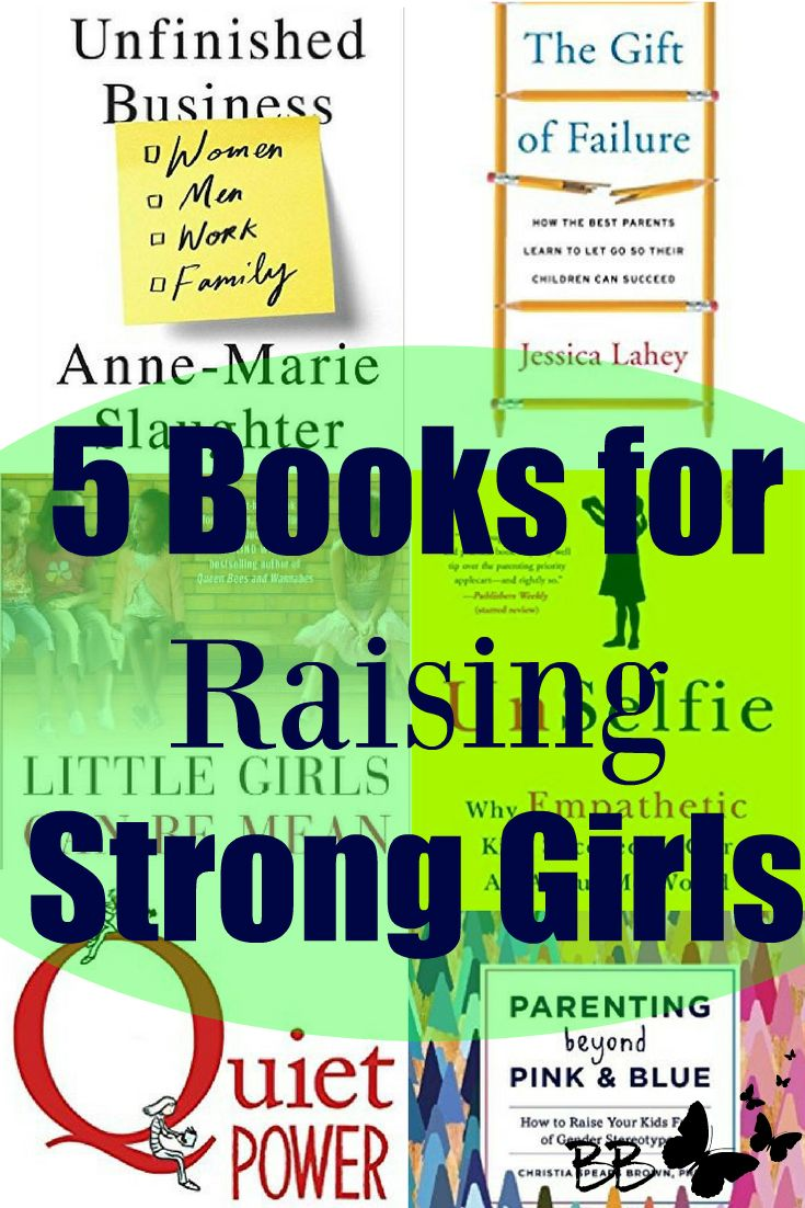 5 Books for Raising strong girls through quiet power, unconditional love, strong connections to community, independence, and setting personal boundaries.