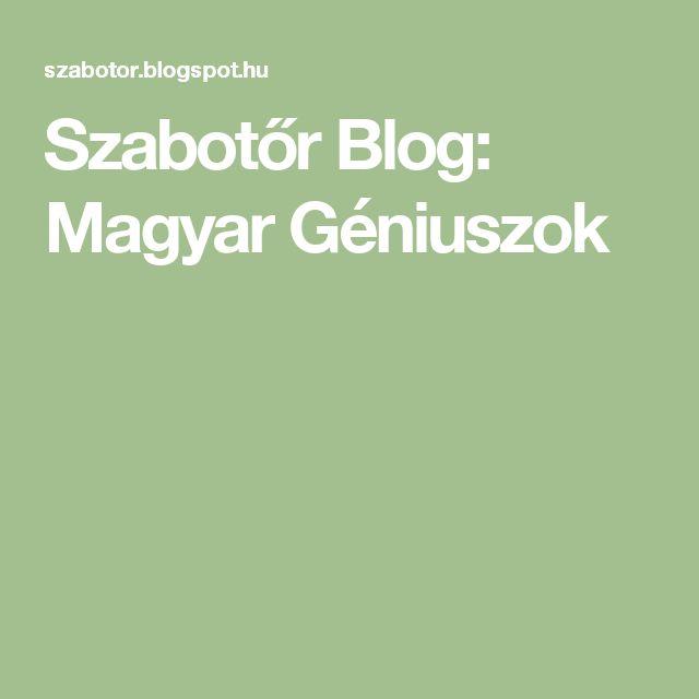 Szabotőr Blog: Magyar Géniuszok