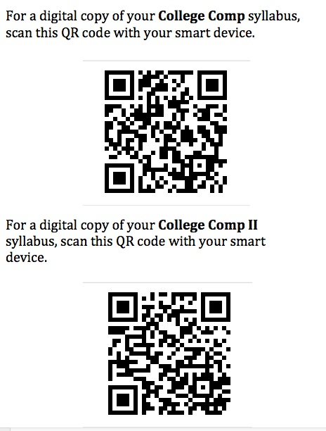 Here are the College Comp I and II syllabi.  Use any scanner/bar code reader app on your smartphone or iPod Touch or iPad to download a digital copy of them.