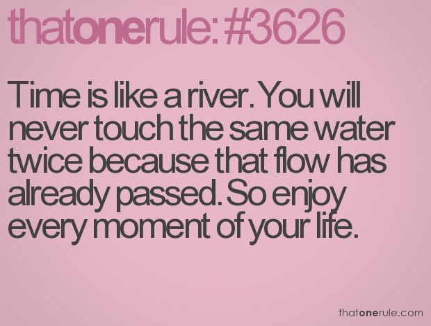 Time Is Like A River Quote: 263 Best Images About Life Quotes On Pinterest