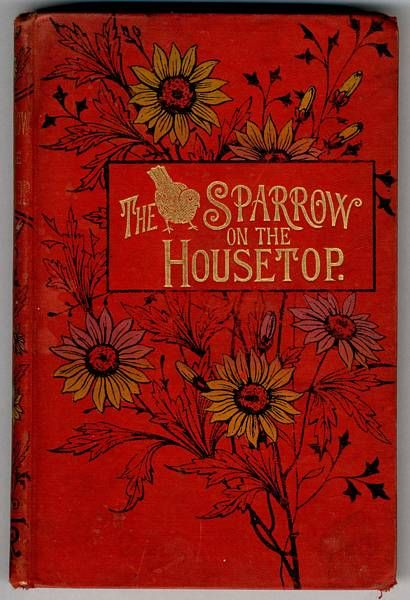 PROSSER, Sophie Amelia. The Sparrow on the Housetop, and Wishing and Wanting. R.T.S. [1892]