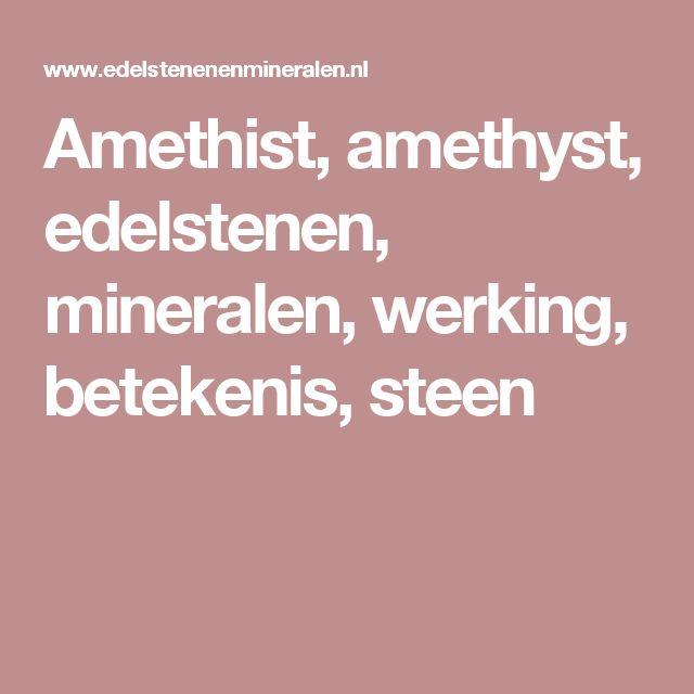Amethist, amethyst, edelstenen, mineralen, werking, betekenis, steen