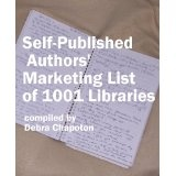 Self-Published Authors' Marketing List of 1001 Libraries (Kindle Edition)By Debra Chapoton