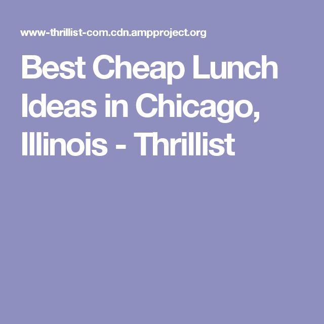 Best Cheap Lunch Ideas in Chicago, Illinois - Thrillist