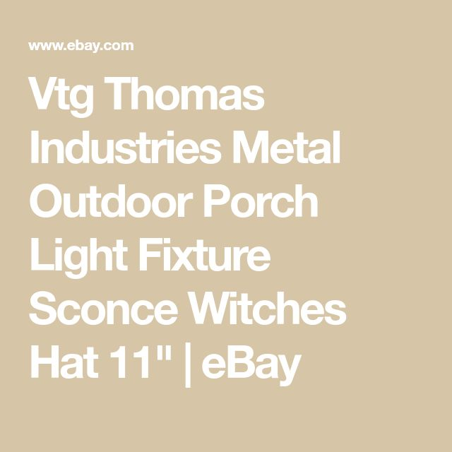 """Vtg Thomas Industries Metal Outdoor Porch Light Fixture Sconce Witches Hat 11"""" 