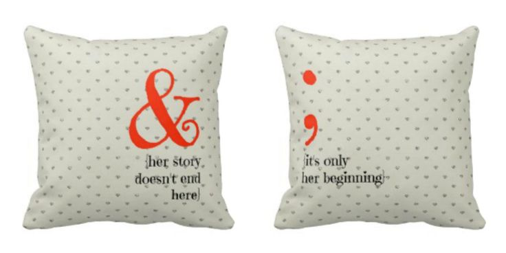 & her story doesn't end here; it's only her beginning #shedecor #ampersandpillow #inspiringpillow #semicolon pillow #femininepillow