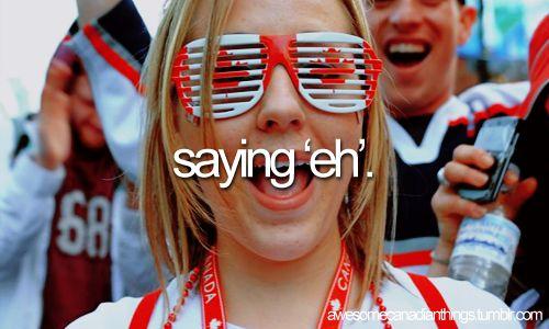 "When I catch myself Im like...""Damn...Im such a Canadian."" :P"