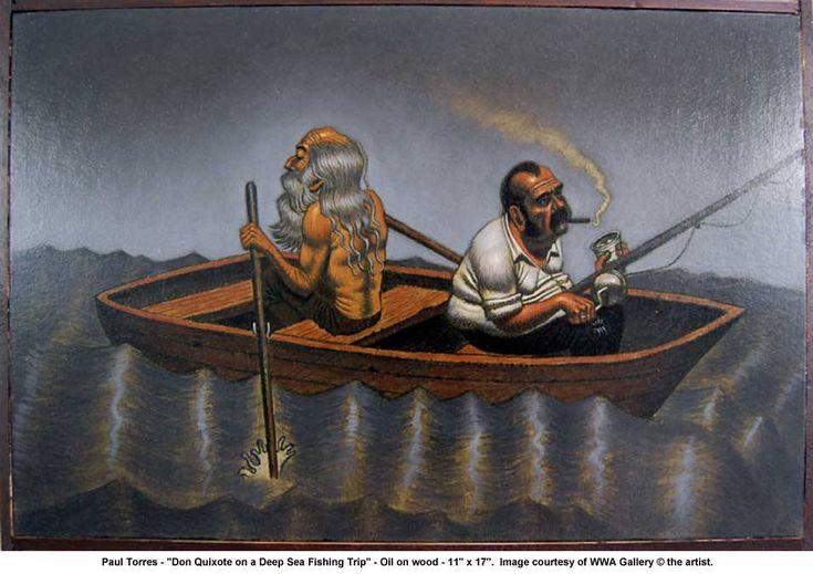"Paul Torres - ""Don Quixote on a Deep Sea Fishing Trip"""