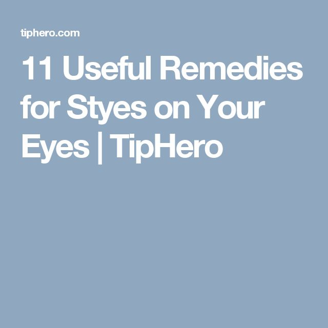 11 Useful Remedies for Styes on Your Eyes | TipHero
