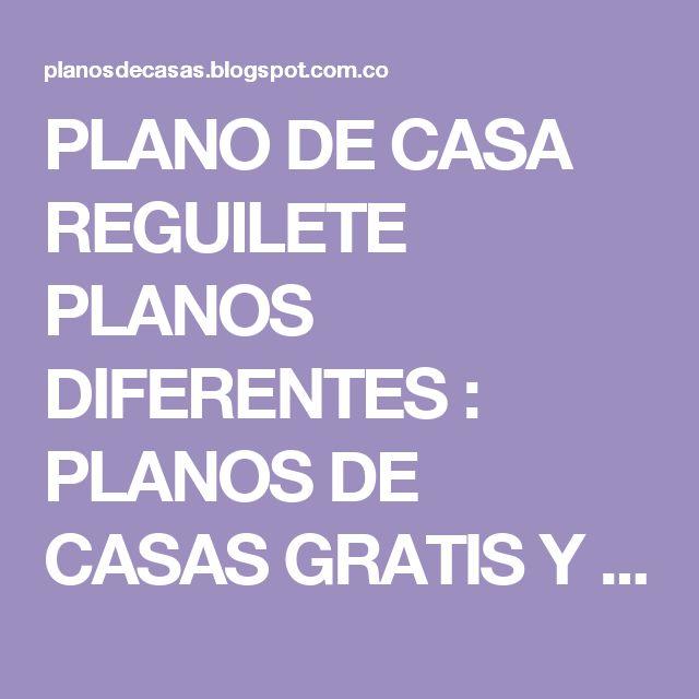 PLANO DE CASA REGUILETE PLANOS DIFERENTES : PLANOS DE CASAS GRATIS Y DEPARTAMENTOS EN VENTA