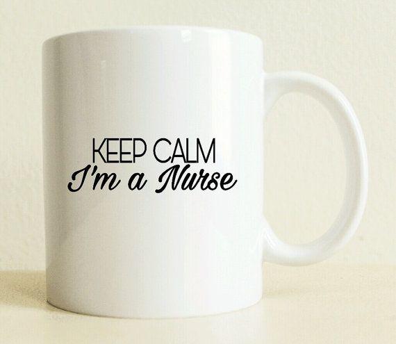 Funny Coffee Mug  Coffee Mug  Keep Calm Mug  Nurse Gift