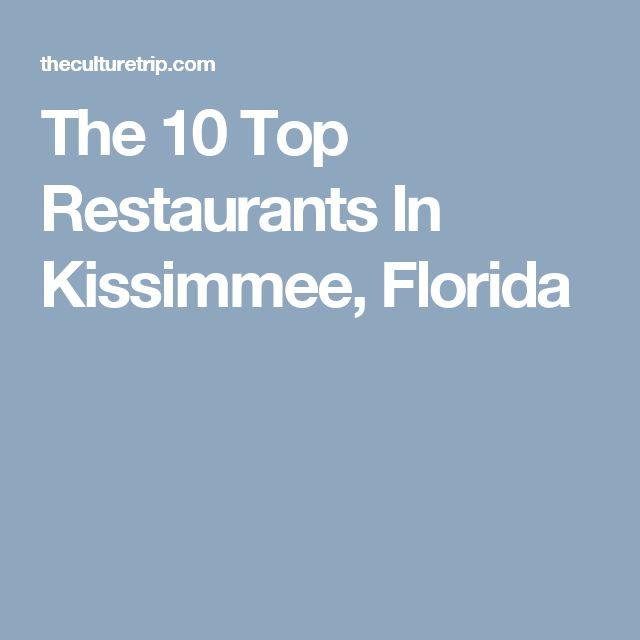 The 10 Top Restaurants In Kissimmee, Florida. #WhyHB #wemakemeetings