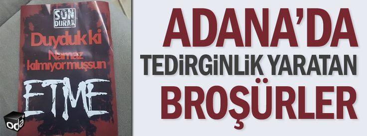 Adana'da tedirginlik yaratan broşürler