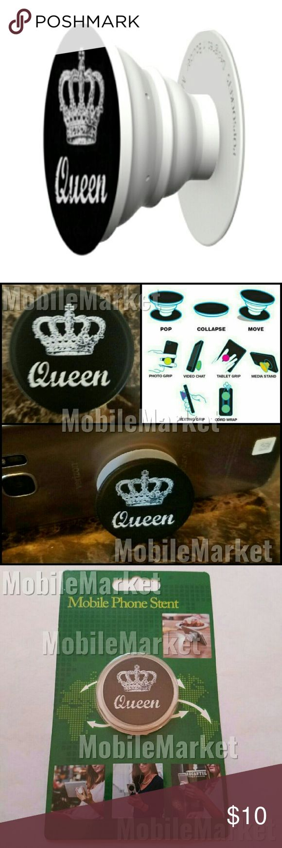 Mobile phone grip/stand Queen *this is an individual listing for 1 phone stand, color is according to first picture*  Pop, tilt, wrap, grip, collapse, repeat! Mobile phone stent like a pop socket (popsocket). Have a secure grip while calling, taking selfies, and texting. Use as a phone stand, portrait and landscape mode. and even to wrap your headphones around and prevent tangles and knots!! Retail packaging makes it the perfect gift or stocking stuffer! Accessories