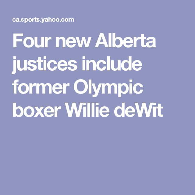 Four new Alberta justices include former Olympic boxer Willie deWit