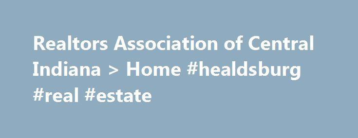 Realtors Association of Central Indiana > Home #healdsburg #real #estate http://real-estate.remmont.com/realtors-association-of-central-indiana-home-healdsburg-real-estate/  #indiana real estate # IRMLS DEFINITION MOBILE, MANUFACTURED AND MODULAR HOMES amended 7/21/15 These terms are frequently misunderstood. The following definitions are intended to help users understand the differences in the terms. Mobile/Manufactured Homes do not qualify for inclusion in the MLS because they are taxed as…