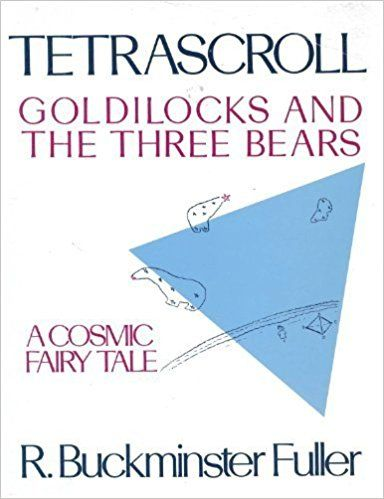 Tetrascroll: Goldilocks and the Three Bears by R. Buckminster Fuller (1983-08-03): Amazon.co.uk: Books