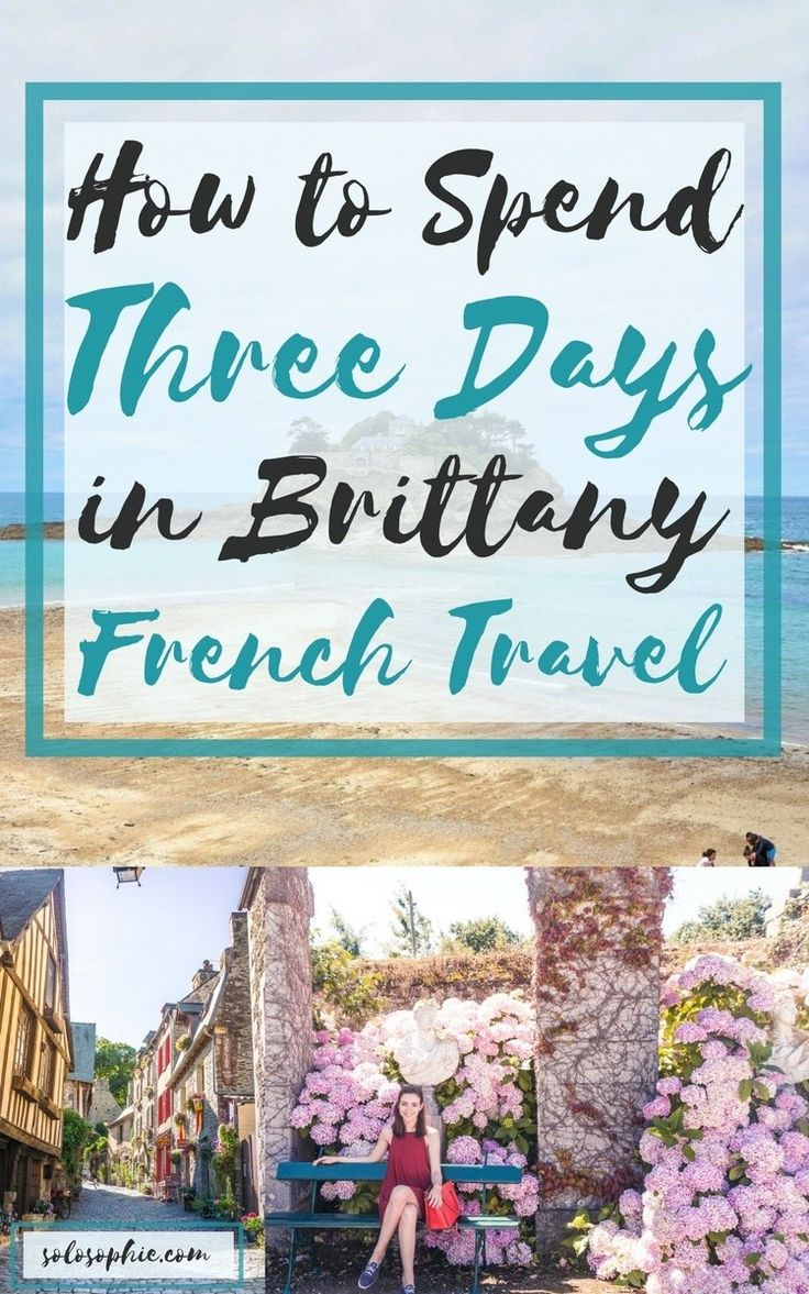 How to Spend three days in Brittany, North West France. 72 hours in the Brittany region of France: Dinan, Saint Suliac, what to see and what to eat!