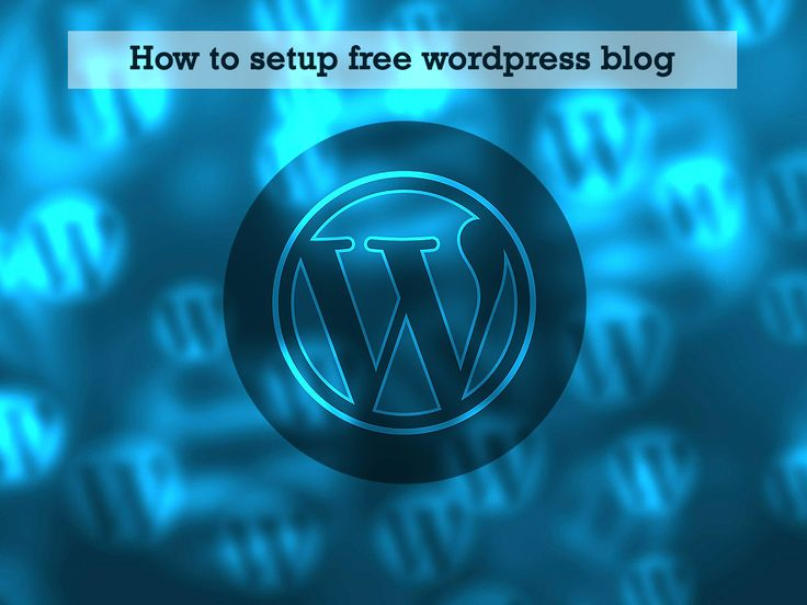 How to setup free WordPress blog