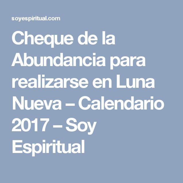 Cheque de la Abundancia para realizarse en Luna Nueva – Calendario 2017 – Soy Espiritual
