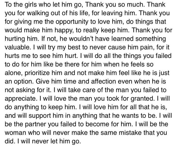 To all the girls who let him go: thank you.
