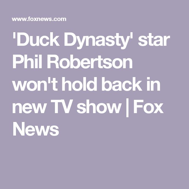 'Duck Dynasty' star Phil Robertson won't hold back in new TV show | Fox News