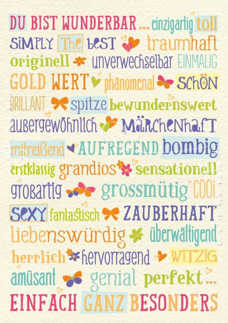 adjectives/phrases to say something nice to someone: you are wonderful, unique, great etc.
