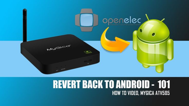Revert Back To Android MyGica ATV585