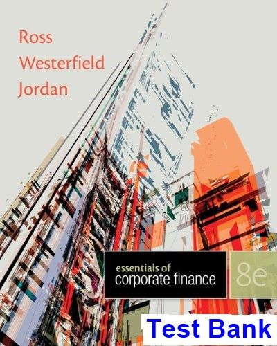 Essentials of corporate finance 8th edition ross test bank test essentials of corporate finance 8th edition ross test bank test bank solutions manual fandeluxe Gallery