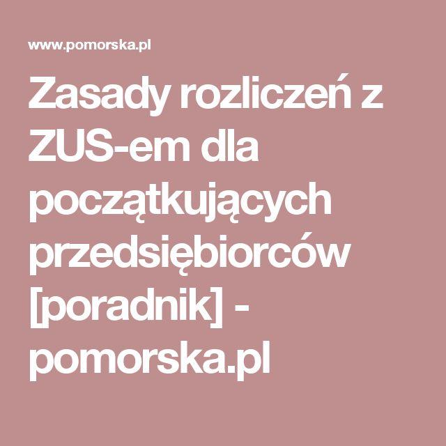 Zasady rozliczeń z ZUS-em dla początkujących przedsiębiorców [poradnik] - pomorska.pl