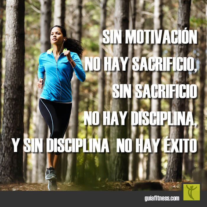 Sin motivación no hay sacrificio ni disciplina, y sin éstos no hay éxito. #KeepPushing