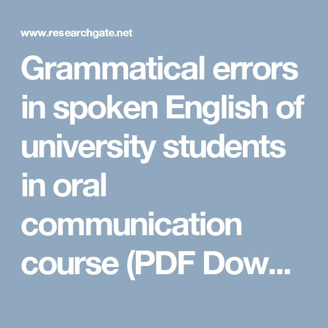 Grammatical errors in spoken English of university students in oral communication course (PDF Download Available)