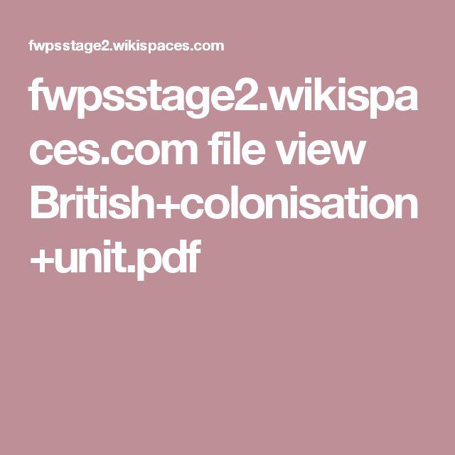 fwpsstage2.wikispaces.com file view British+colonisation+unit.pdf