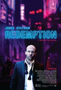 "Redemption (2013) - ""A very different Jason Statham movie, but good nonetheless. Flexes his acting muscles here more than his fighting muscles though there are the prerequisite physical altercations too. Really enjoyed."""