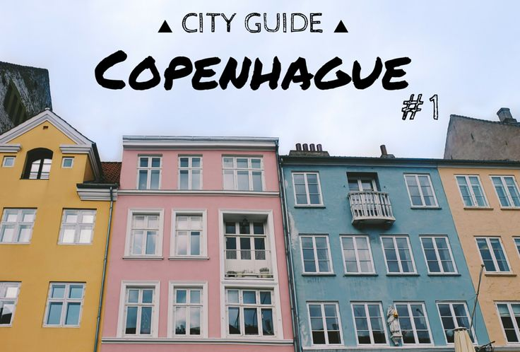 City guide Copenhague : incontournables et bons plans