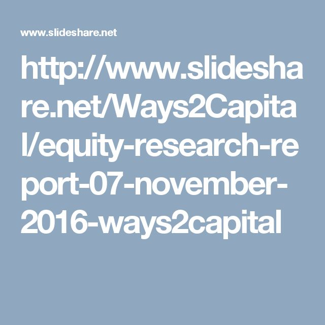 http://www.slideshare.net/Ways2Capital/equity-research-report-07-november-2016-ways2capital